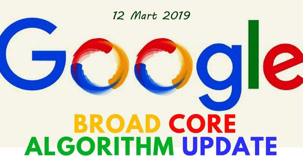 Google 12 Mart 2019'da Broad Core Arama Algoritması Yayınladı